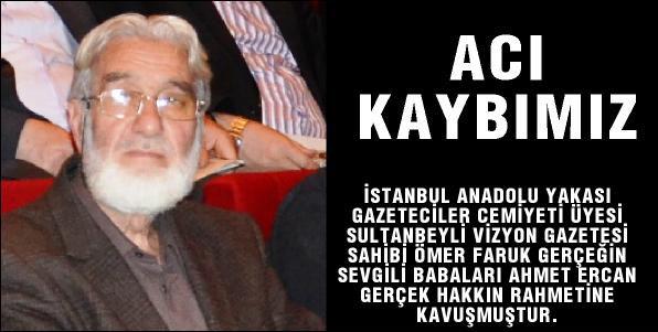 Ahmet Ercan Gerçek Abimizi Kaybettik.