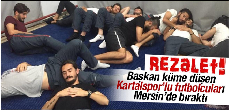 Kartalspor'lu Futbolculara Kızan Başkan Futbolcuları Yolda Bıraktı