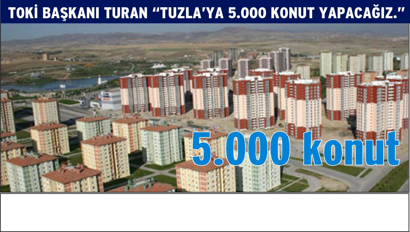 Toki'den Tuzla'ya büyük yatırım