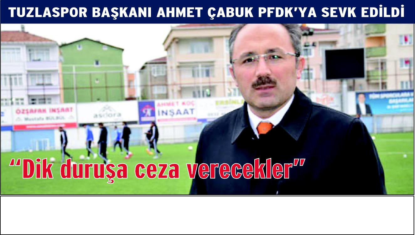Ahmet Çabuk PFDK'ya sevk edildi!