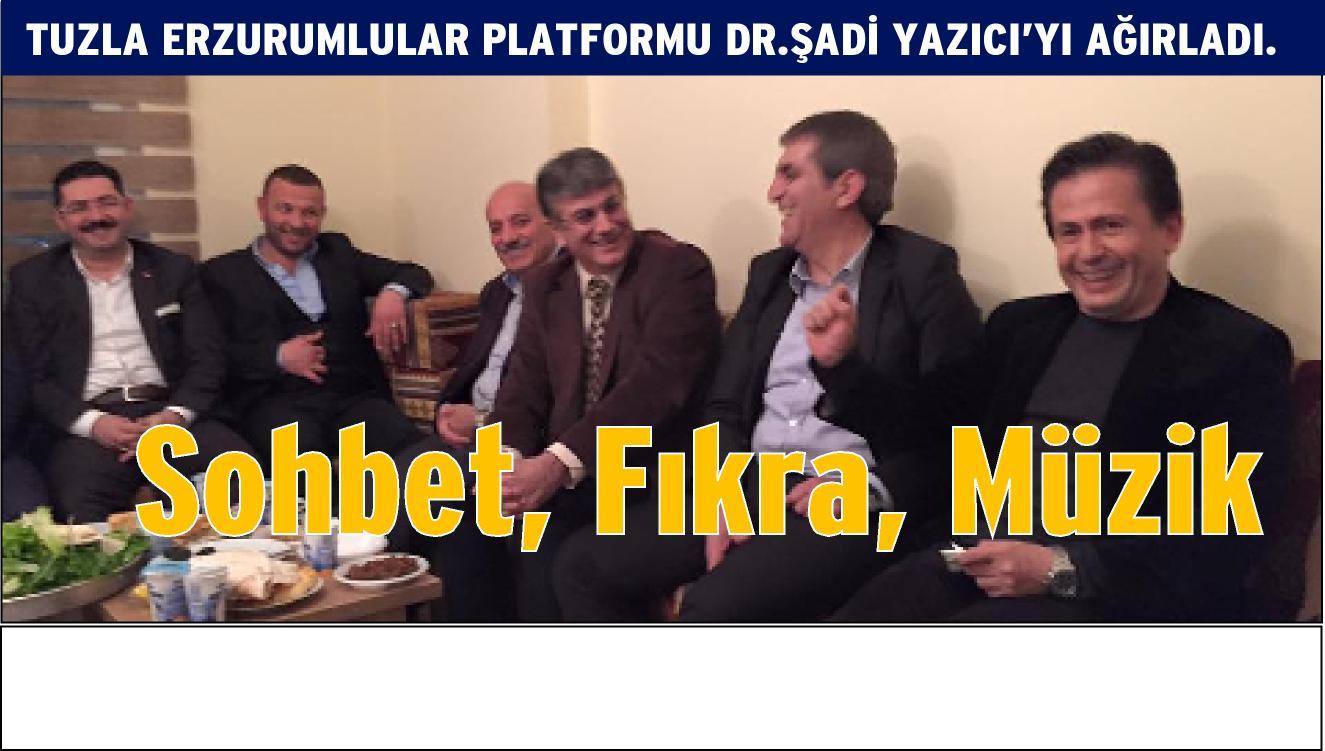 Tuzla Erzurumlular Platformunda söz, müzik, eğlence