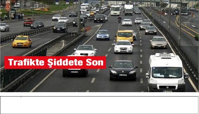 Trafikte Kadın Şiddetine son…..!