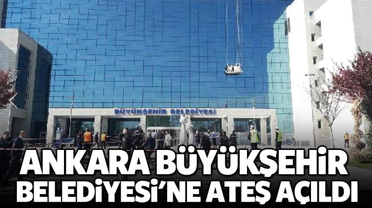 Ankara Büyükşehir Belediyesi'ne Silahlı saldırı!